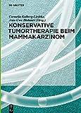 Konservative Tumortherapie beim Mammakarzinom (German Edition)