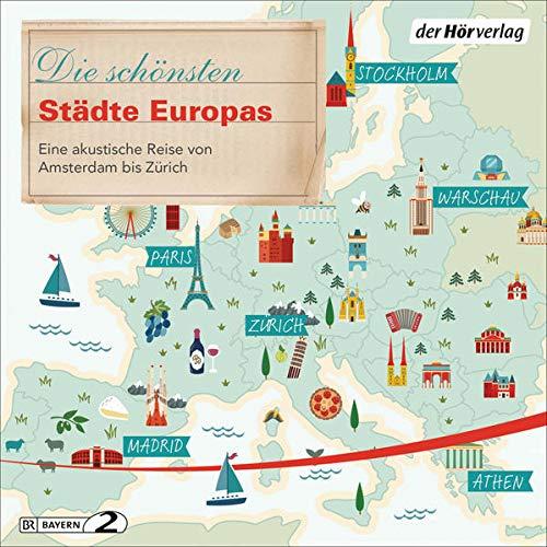 Die schönsten Städte Europas - Eine akustische Reise von Amsterdam bis Zürich Titelbild
