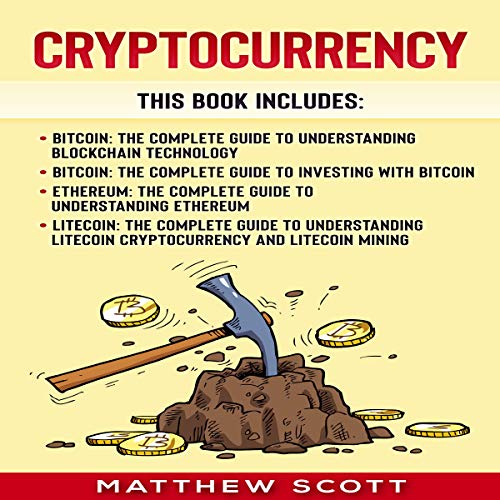Cryptocurrency     Bitcoin, Bitcoin Investing, Ethereum, Litecoin              De :                                                                                                                                 Matthew Scott                               Lu par :                                                                                                                                 Daniel                      Durée : 4 h et 23 min     Pas de notations     Global 0,0