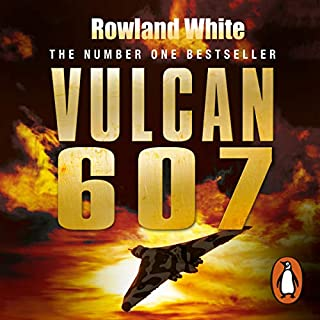 Vulcan 607                   By:                                                                                                                                 Rowland White                               Narrated by:                                                                                                                                 Roy McMillan                      Length: 13 hrs and 29 mins     119 ratings     Overall 4.9