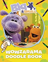 Big and Small's Wowzarama Doodle Book (Big & Small)
