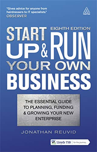 Start Up And Run Your Own Business The Essential Guide To Planning Funding And Growing Your New Enterprise