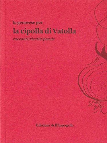 La genovese per la cipolla di Vatolla. Racconti/ricette/poesie