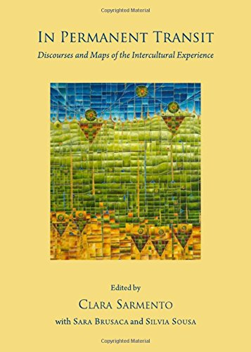 In Permanent Transit: Discourses and Maps of the Intercultural Experience