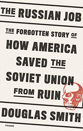 Compare Textbook Prices for The Russian Job: The Forgotten Story of How America Saved the Soviet Union from Ruin Reprint Edition ISBN 9781250758118 by Smith, Douglas