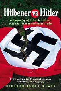 Hübener vs Hitler: A Biography of Helmuth Hubener