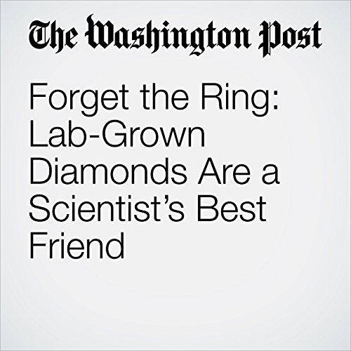 Forget the Ring: Lab-Grown Diamonds Are a Scientist's Best Friend copertina