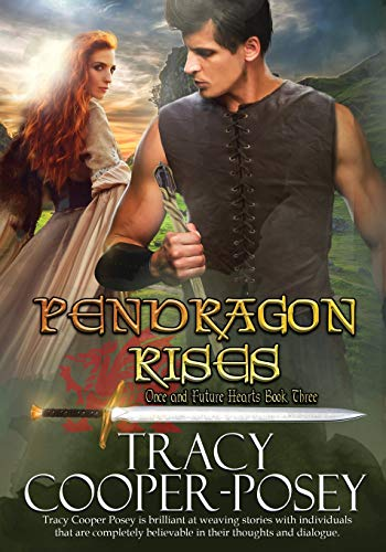 Pendragon Rises: Large Print Edition: 3 (Once And Future Hearts)