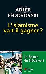 L'islamisme va-t-il gagner ? - Le roman du siècle vert d'Alexandre Adler