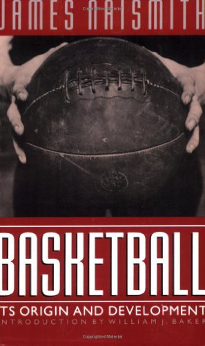 Basketball: Its Origin and Development (English Edition)