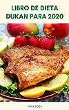 Libro De Aspectos Principales Del Plan De Dieta Dukan : Libro De Dieta Dukan Para 2020 - Guía Completa De La Dieta Dukan (2020) - Fases De La Dieta Dukan - El Veredicto De Dieta Dukan