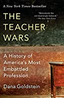 The Teacher Wars: A History of America's Most Embattled Profession