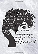 "Queen Inspirational Quote Bullet Journal / Language Journal: ""If you talk to a Queen a language she understands, that goes to her head. If you talk to her in her own language, that goes to her heart."""