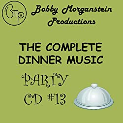 Morganstein Bobby Productions The Complete Dinner Music Party CD
