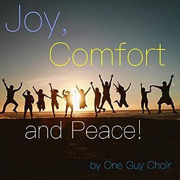 Joy, Comfort and Peace!