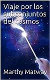 Viaje por los subconjuntos del cosmos