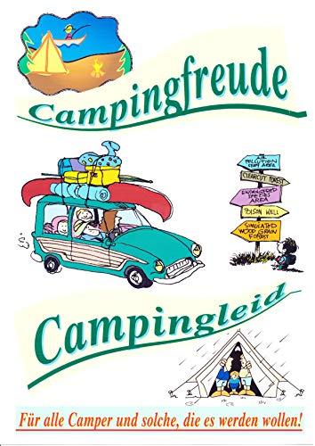 Campingfreude - Campingleid: Für alle Camper und solche, die es werden wollen