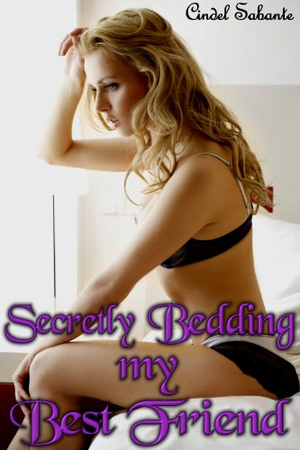 Secretly Bedding my Best Friend (Sleepy Time Girls Book 2)