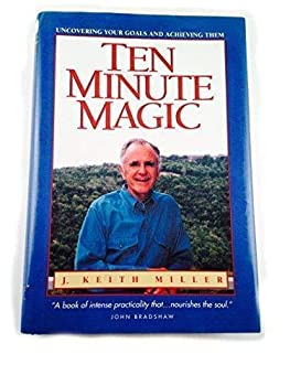 10 Minute Magic: Discovering What to Do With the Rest of Your Life 156977630X Book Cover