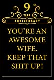 9th Year Anniversary You're An Awesome Wife Keep That Shit Up: Cute 9th Anniversary Card / Journal / Notebook / Diary Funny Gag Gift Idea Way Better Then A Card (6x9 - 110 Blank Lined Pages)