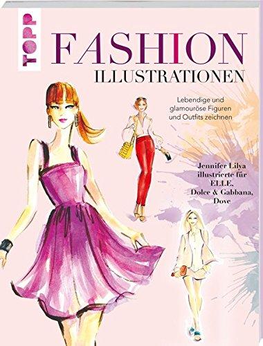 Fashion Illustrationen: Lebendige und glamouröse Figuren und Outfits zeichnen