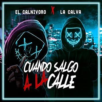 Cuando Salgo a la Calle (feat. La Calva)