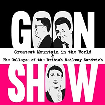 The Best of the Goon Shows: Greatest Mountain In the World / The Collapse of the British Railway Sandwich