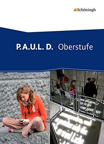 P.A.U.L. D. - Persönliches Arbeits- und Lesebuch Deutsch - Oberstufe: Schülerband (flexibler Einband)