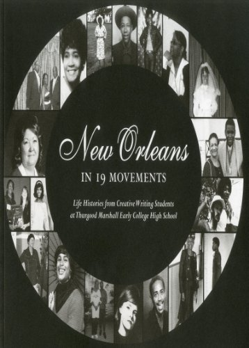 New Orleans in 19 Movements: Life Histories from Creative Writing Students at Thurgood Marshall Early College High Schoo