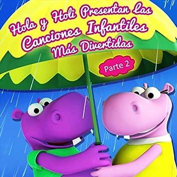 Hola Y Holi Presentan: Las Canciones Infantiles Más Divertidas, Pt. 2