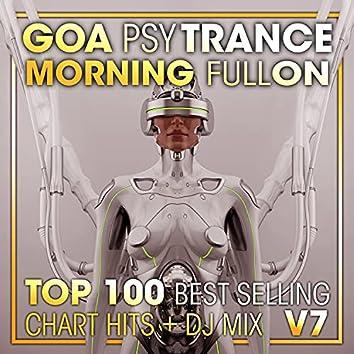 Goa Psy Trance Morning Fullon Top 100 Best Selling Chart Hits + DJ Mix V7