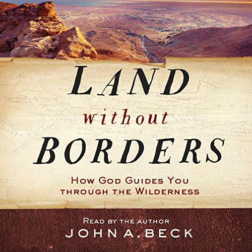 Land Without Borders: How God Guides You Through the Wilderness Titelbild