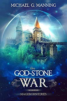 The God-Stone War (Mageborn Book 4) by [Michael G. Manning]