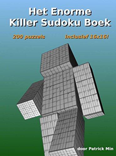 Het enorme killer sudoku boek: 200 puzzels, waarvan tien 16x16!