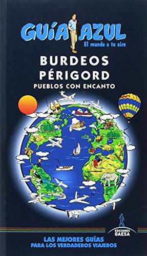 Burdeos  y Périgord (GUÍA AZUL)