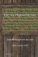 Die Dorfgeschichte; Unterhaltungen mit der Zeit (Studies in Modern German and Austrian Literature)