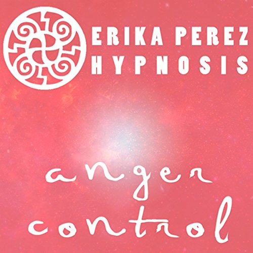 Controla tu Temperamento Hipnosis [Anger Control Hypnosis] audiobook cover art