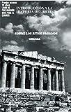 Introducción a la Historia del Arte: Sobre los Ritos Paganos-Grecia