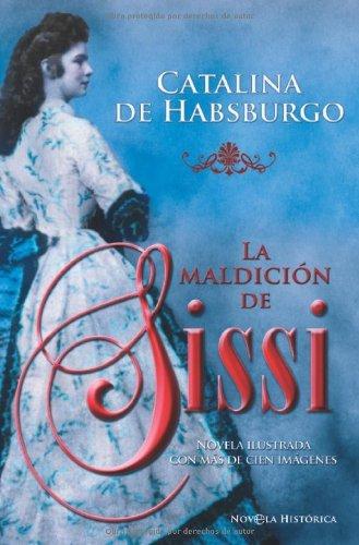 Maldicion de sissi, la (Novela Historica(la Esfera)) (Spanish Edition)