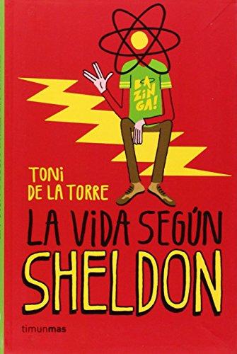 La Vida Según Sheldon (Volúmenes independientes) de Toni de la Torre (6 nov 2014) Tapa blanda