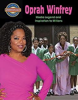 Oprah Winfrey: Media Legend and Inspiration to Millions