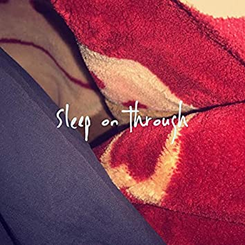 Sleep on Through