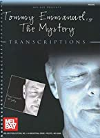 Mel Bay Presents Tommy Emmanuel: The Mystery - Transcriptions