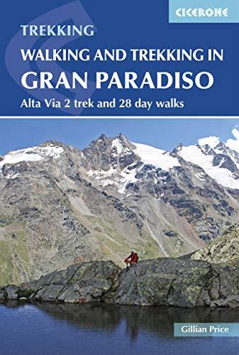 Walking and Trekking in the Gran Paradiso: Alta Via 2 trek and 28 day walks (International Trekking) [Idioma Inglés]