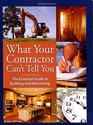 Compare Textbook Prices for What Your Contractor Can't Tell You: The Essential Guide to Building and Renovating Illustrated Edition ISBN 8580001058528 by Johnston, Amy