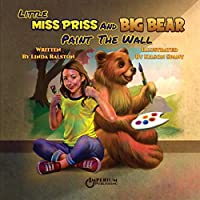 Little Miss Priss and Big Bear Paint the Wall
