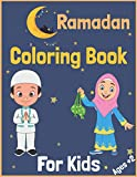 Ramadan Coloring Book For Kids Ages +2: Collection of Fun & Easy Coloring pages for kids, Perfect Gift For children To Celebrate Ramadan, Ramadan Islamic Coloring Book with Quotes and Douaa
