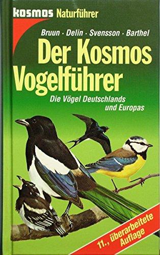 Der Kosmos - Vogelführer. Die Vögel Deutschlands und Europas