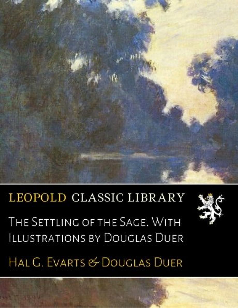 原告ささいな実り多いThe Settling of the Sage. With Illustrations by Douglas Duer