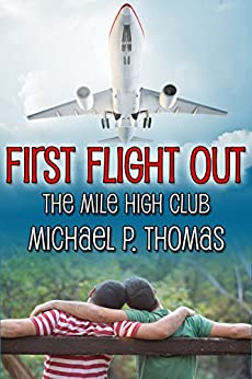 First Flight Out (The Mile High Club Book 1) by [Michael P. Thomas]